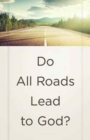 Do All Roads Lead to God? (Ats) (Pack of 25) - Book