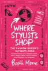 Where Stylists Shop : The Fashion Insider's Ultimate Guide - eBook