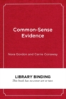 Common-Sense Evidence : The Education Leader's Guide to Using Data and Research - Book