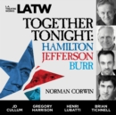 Together Tonight : Hamilton, Jefferson, Burr - eAudiobook