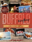 "Buffalo Everything : A Guide to Eating in ""The Nickel City"" - Book"