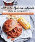 Plant-Based Meats : Hearty, High-Protein Recipes for Vegans, Flexitarians, and Curious Carnivores - Book