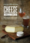 Cheese Beer Wine Cider - A Field Guide to 75 Perfect Pairings - Book