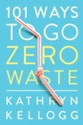 101 Ways to Go Zero Waste - Book