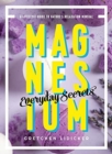 Magnesium: Everyday Secrets : A Lifestyle Guide to Nature's Relaxation Mineral - Book