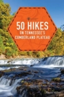 50 Hikes on Tennessee's Cumberland Plateau - Book
