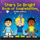 Stars So Bright: Book of Constellations (Kiddie Edition) : Planets and Solar System for Kids - eBook