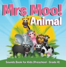 Mrs. Moo! Animal: Sounds Book for Kids (Preschool - Grade 4) : Early Learning Books K-12 - eBook