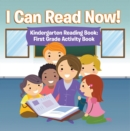 I Can Read Now! Kindergarten Reading Book: First Grade Activity Book : Pre-K Reading Workbook - eBook