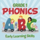 Grade 1 Phonics: Early Learning Skills : Phonics for Kids Alphabets Grade One - eBook