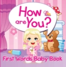 How are You? First Words Baby Book : Sight Word Books - eBook