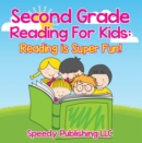 Second Grade Reading For Kids: Reading is Super Fun! : Phonics for Kids 2nd Grade - eBook