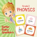 Grade 2 Phonics: Better Baby Speakers : 2nd Grade Books Reading Aloud Edition - eBook