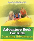 Adventure Book For Kids: Learning Adventures : Learning Is Fun Books - What To Know - eBook
