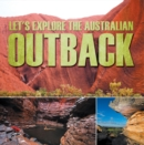 Let's Explore the Australian Outback : Australia Travel Guide for Kids - eBook