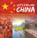 Let's Explore China (Most Famous Attractions in China) : China Travel Guide - eBook