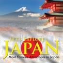 Let's Explore Japan (Most Famous Attractions in Japan) : Japan Travel Guide - eBook