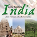 Let's Explore India (Most Famous Attractions in India) : India Travel Guide - eBook