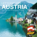 Let's Explore Austria's (Most Famous Attractions in Austria's) : Austrian Travel Guide - eBook