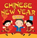Chinese New Year For Kids : Chinese Calendar - eBook