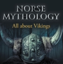 Norse Mythology: All about Vikings : Norse Mythology for Kids - eBook