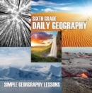 Sixth Grade Daily Geography: Simple Geography Lessons : Wonders Of The World for Kids 6Th Grade Books - eBook