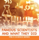 Famous Scientists and What They Did : Pre-K Science Series : Scientists for Kids Preschool Books - eBook