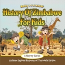 History Of Zimbabwe For Kids: A History Series - Children Explore Histories Of The World Edition - eBook