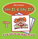 See It & Say It! : Volume 1 | First (1st) Grade Sight Words - eBook