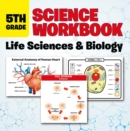 5th Grade Science Workbook: Life Sciences & Biology - eBook