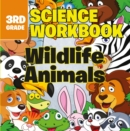 3rd Grade Science Workbooks: Wildlife Animals - eBook