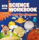 6th Grade Science Workbook: Space and the Cosmos - eBook