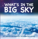 What's in The Big Sky : 1st Grade Geography Workbook Series - eBook