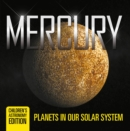 Mercury: Planets in Our Solar System | Children's Astronomy Edition - eBook