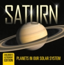 Saturn: Planets in Our Solar System | Children's Astronomy Edition - eBook
