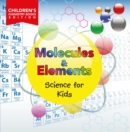 Molecules & Elements: Science for Kids | Children's Chemistry Books Edition - eBook
