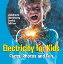 Electricity for Kids: Facts, Photos and Fun | Children's Electricity Books Edition - eBook