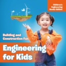 Engineering for Kids: Building and Construction Fun | Children's Engineering Books - eBook