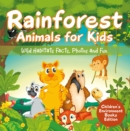Rainforest Animals for Kids: Wild Habitats Facts, Photos and Fun | Children's Environment Books Edition - eBook