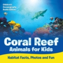 Coral Reef Animals for Kids: Habitat Facts, Photos and Fun | Children's Oceanography Books Edition - eBook