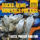 Rocks Gems and Minerals for Kids Facts Photos and Fun Childrens Rock Mineral Books Edition - eBook