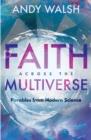 Faith Across the Multiverse : Parables From Modern Science - Book