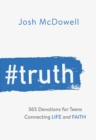 #Truth : 365 Devotions for Teens Connecting Life and Faith - eBook