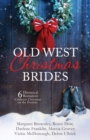 Old West Christmas Brides : 6 Historical Romances Celebrate Christmas on the Frontier - eBook