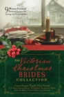 The Victorian Christmas Brides Collection : 9 Women Dream of Perfect Christmases during the Victorian Era - eBook