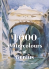 1000 Watercolours of Genius - eBook