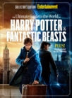 ENTERTAINMENT WEEKLY The Ultimate Guide to the World of Harry Potter & Fantastic Beasts - eBook