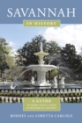 Savannah in History : A Guide to More Than 75 Sites in Historical Context - eBook