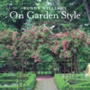 Bunny Williams On Garden Style - eBook