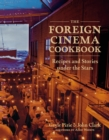 The Foreign Cinema Cookbook : Recipes and Stories Under the Stars - eBook